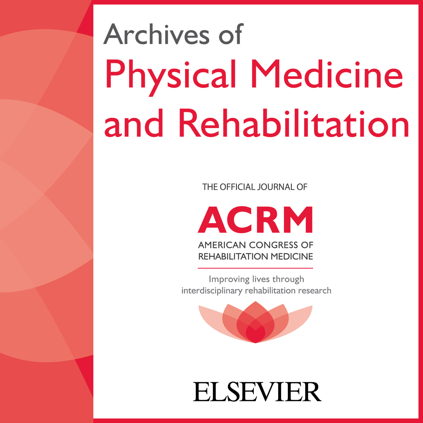 Archives of Physical Medicine and Rehabilitation--July 2016