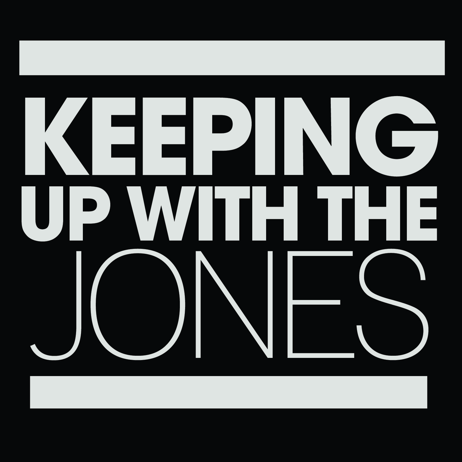 Keeping Up With The Jones: Episode 3