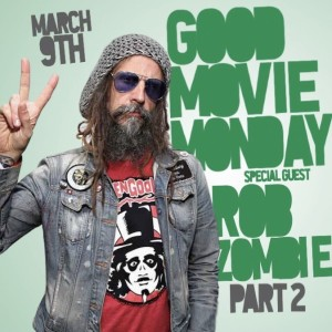 GOOD MOVIE MONDAY | MARCH 9 | ROB ZOMBIE PART 2