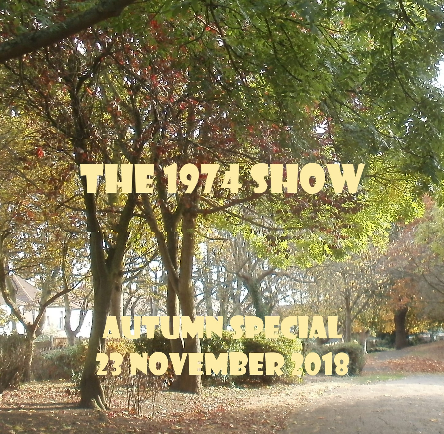 The 1974 Show - Autumn Special - 23.11.18