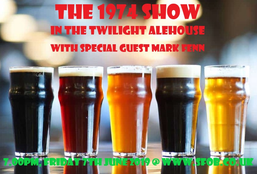 The 1974 Show - In The Twilight Alehouse - 7th June 2019
