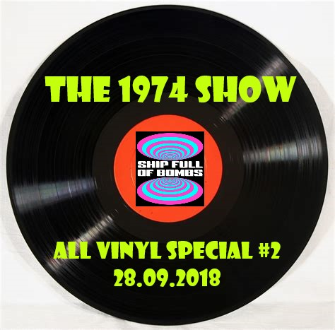The 1974 Show - All Vinyl Special #2 - 28.09.2018