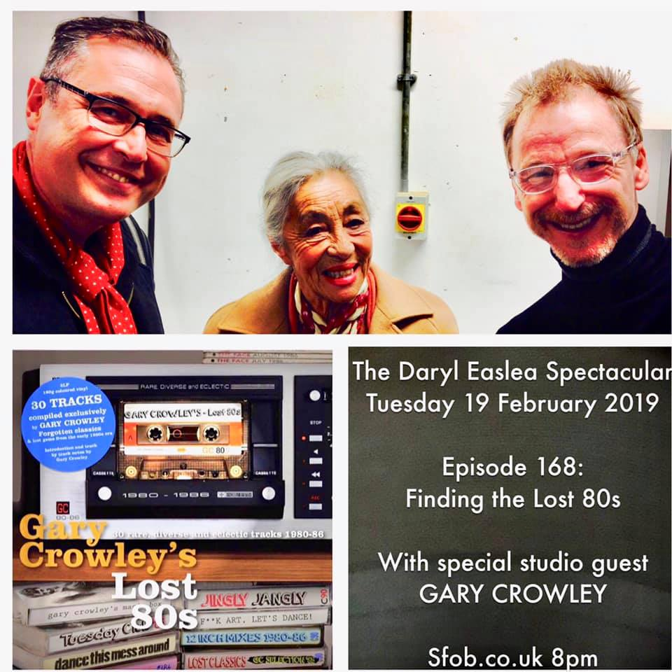 The Daryl Easlea Spectacular with guest Gary Crowley - 19/2/19