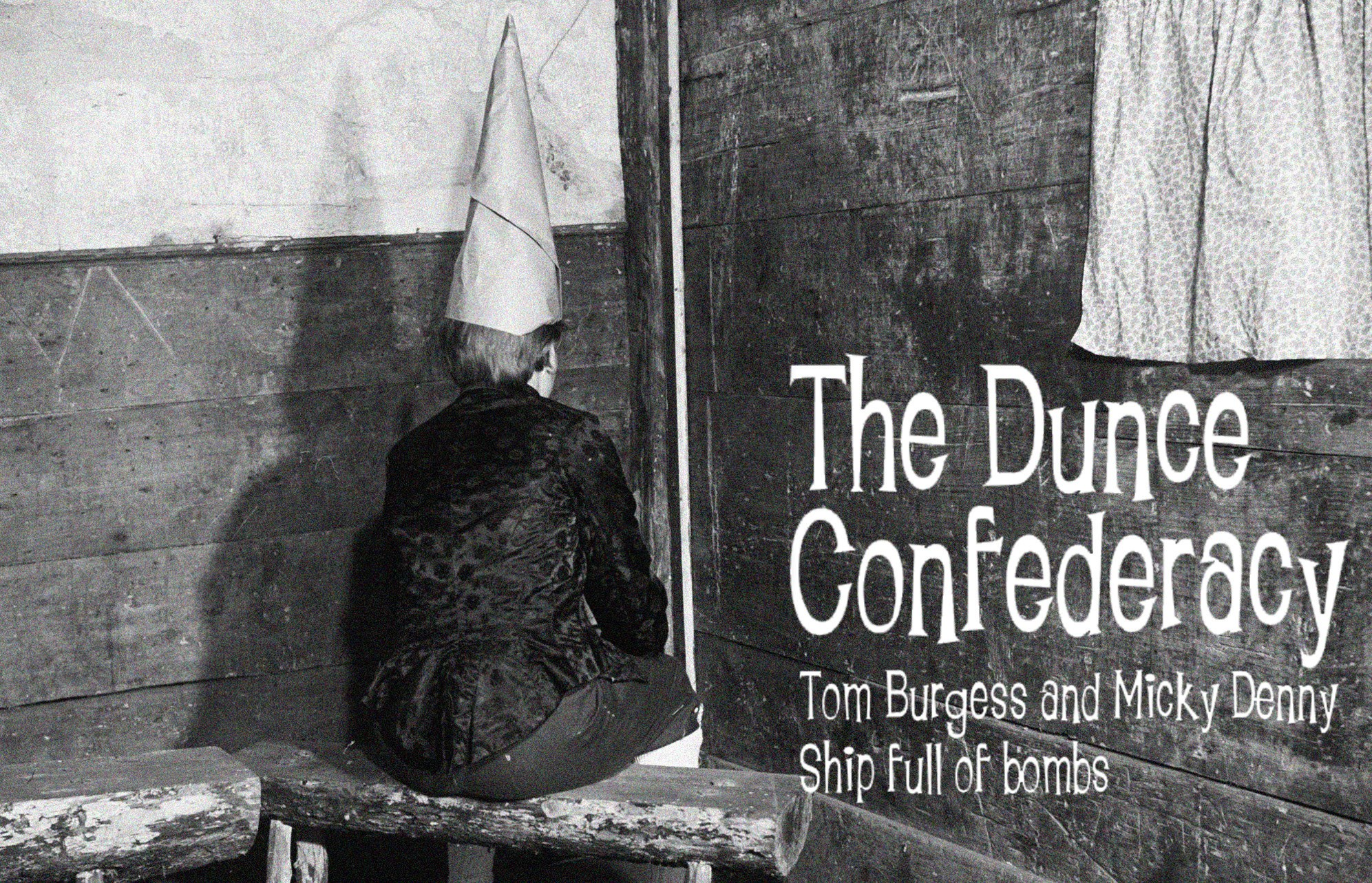 The Dunce Confederacy 05/02/2018