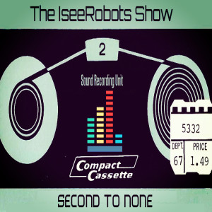 The IseeRobots Show Ep.2: Second To None