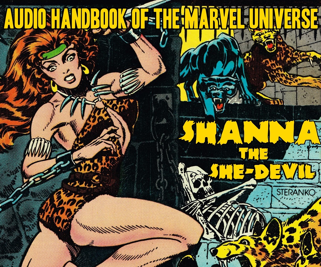The Audio Handbook Of The Marvel Universe Ep.10: Shanna The She Devil