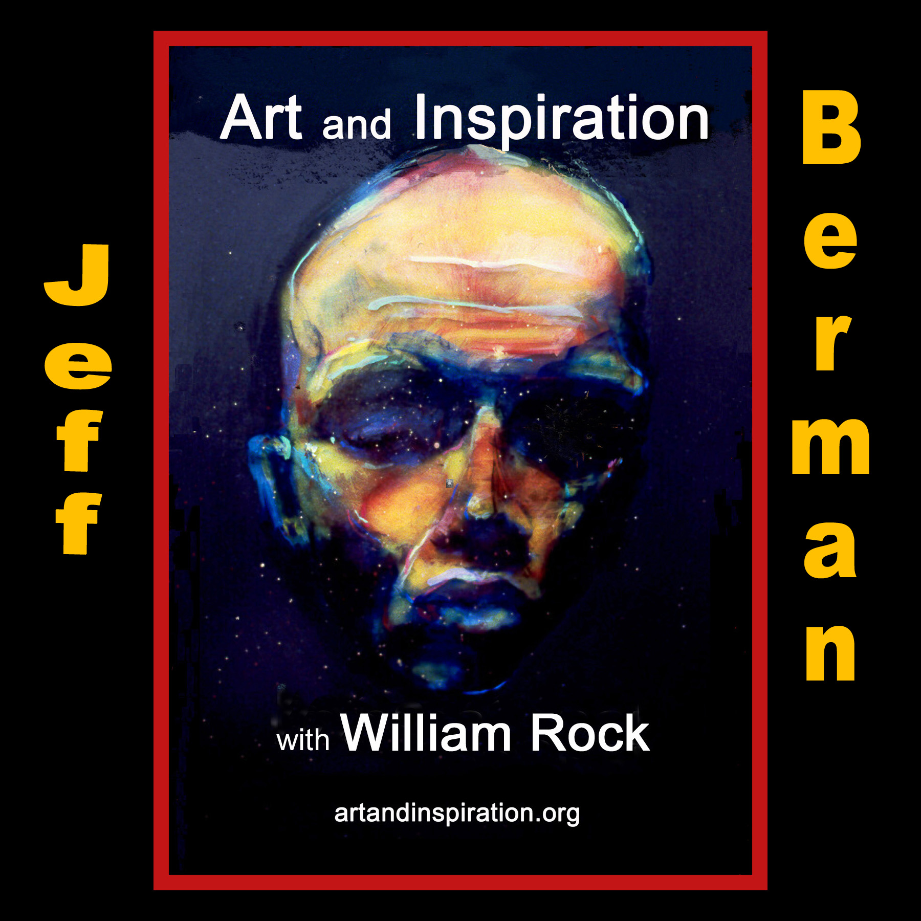 Jeff Berman on Art and Inspiration with William Rock