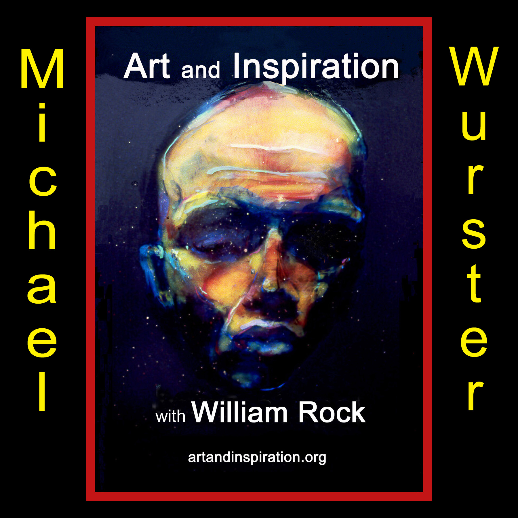 Michael Wurster on Art and Inspiration with William Rock