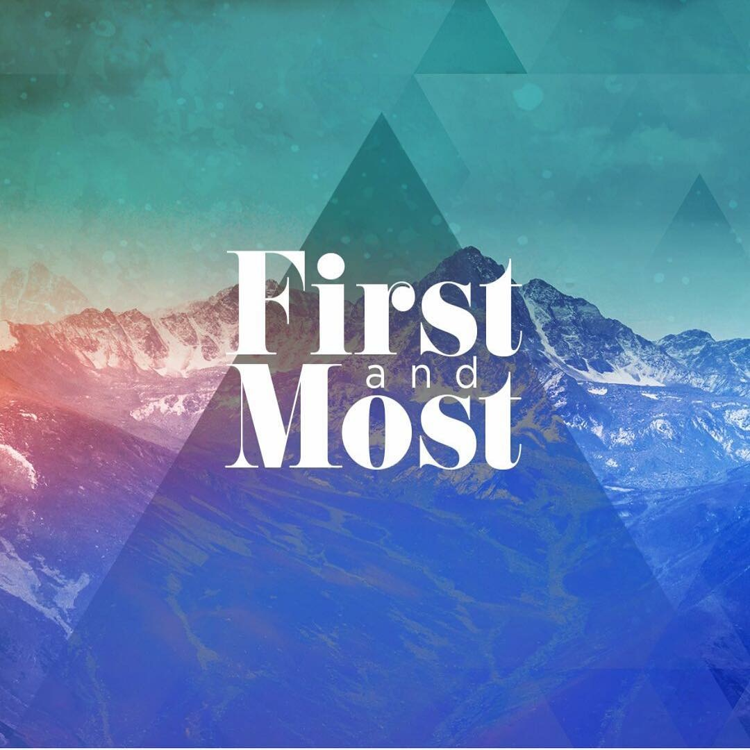 First & Most Pt4 - Pastor Carey Robinson