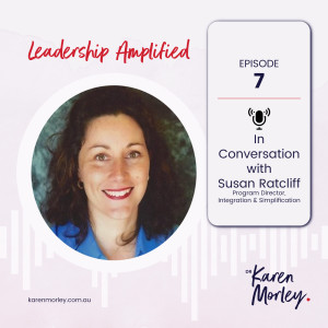 Episode 7: Vulnerability is a ticket to a really good leadership game with Susan Ratcliff