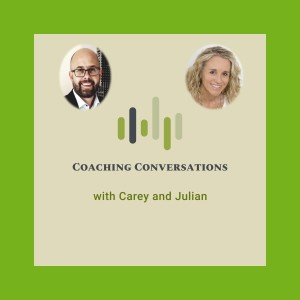 Episode 1: Carey and Julian share their own story of why and how they became a coach
