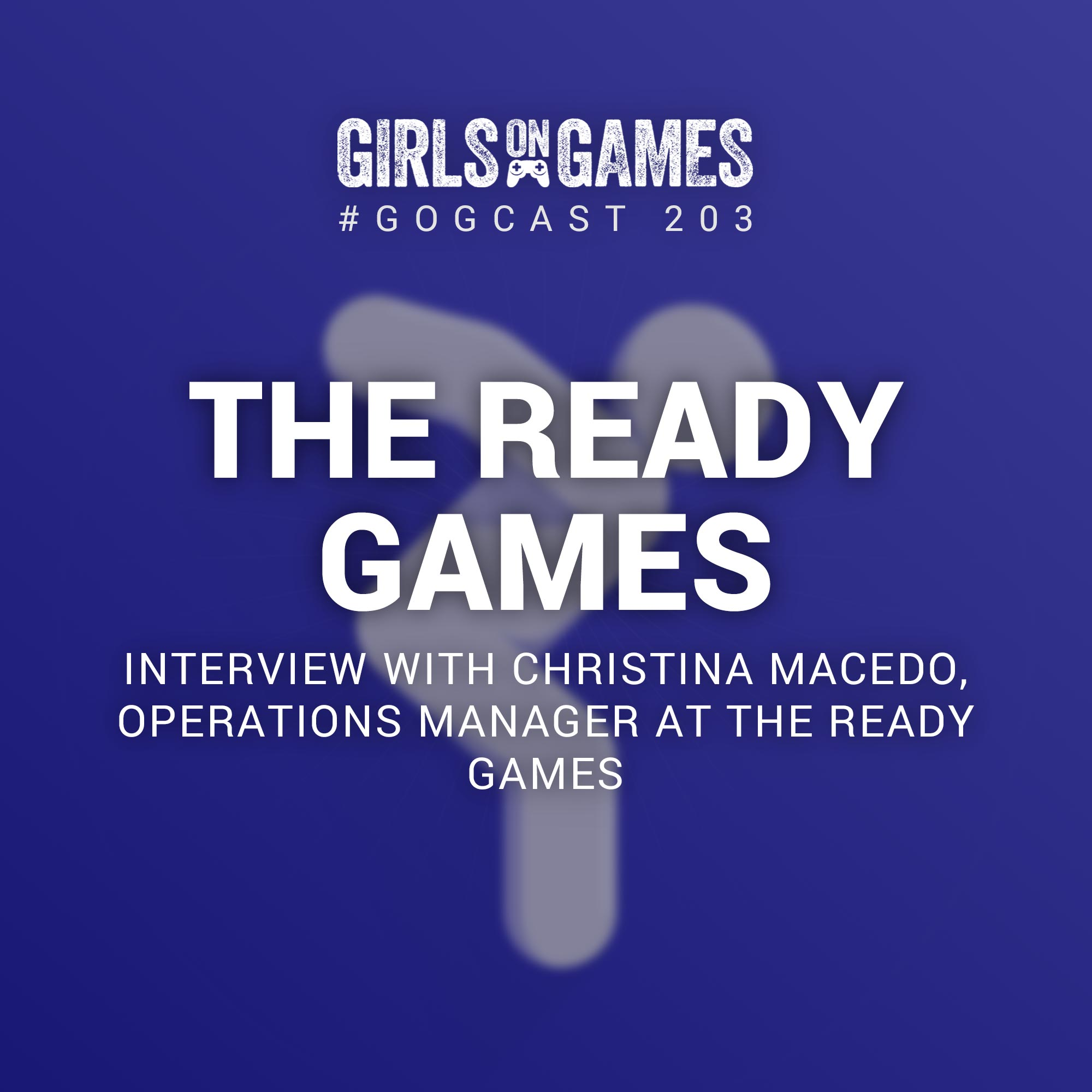 The Ready Games: Interview with Christina Macedo - GoGCast 203