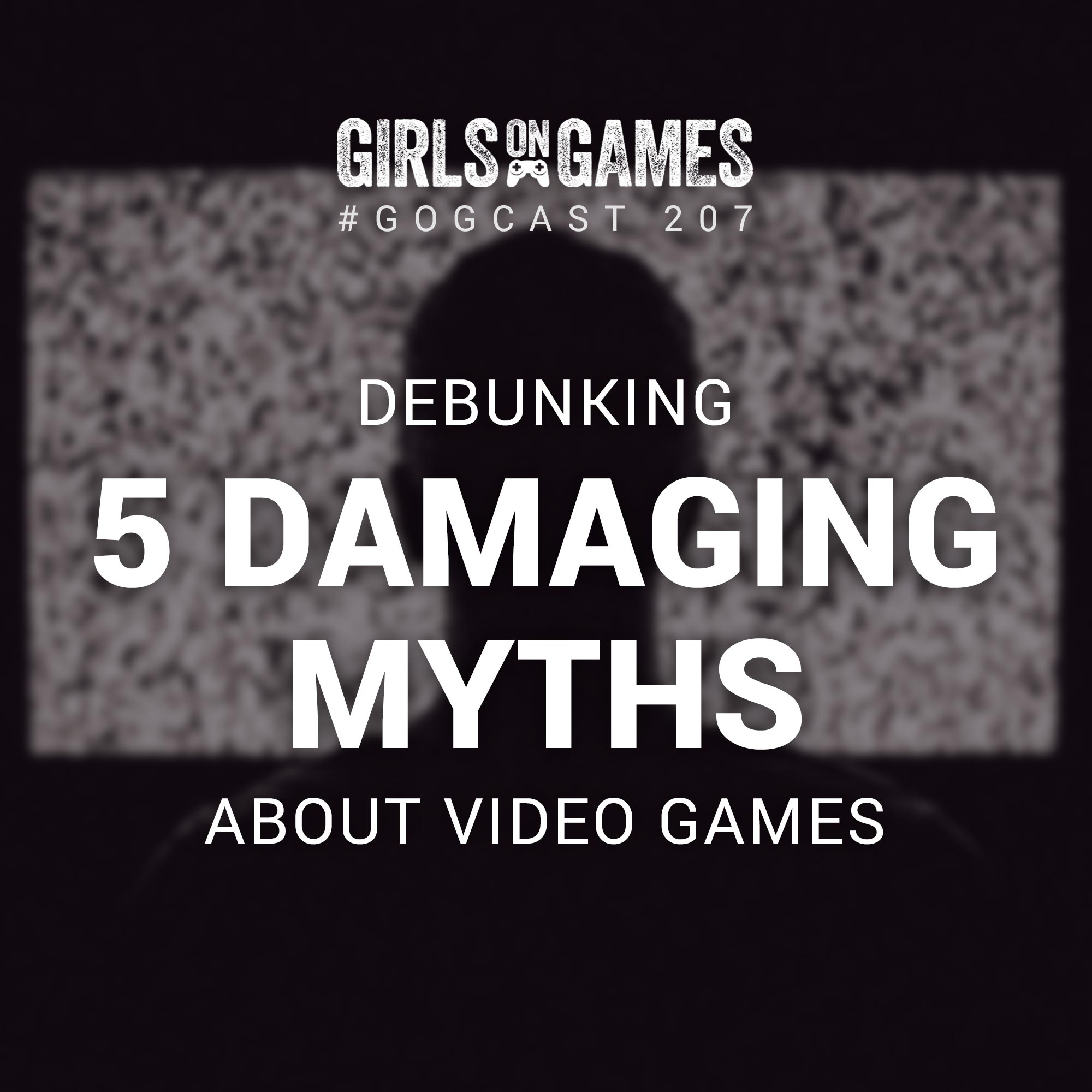 Debunking 5 Damaging Myths About Video Games - GoGCast 207