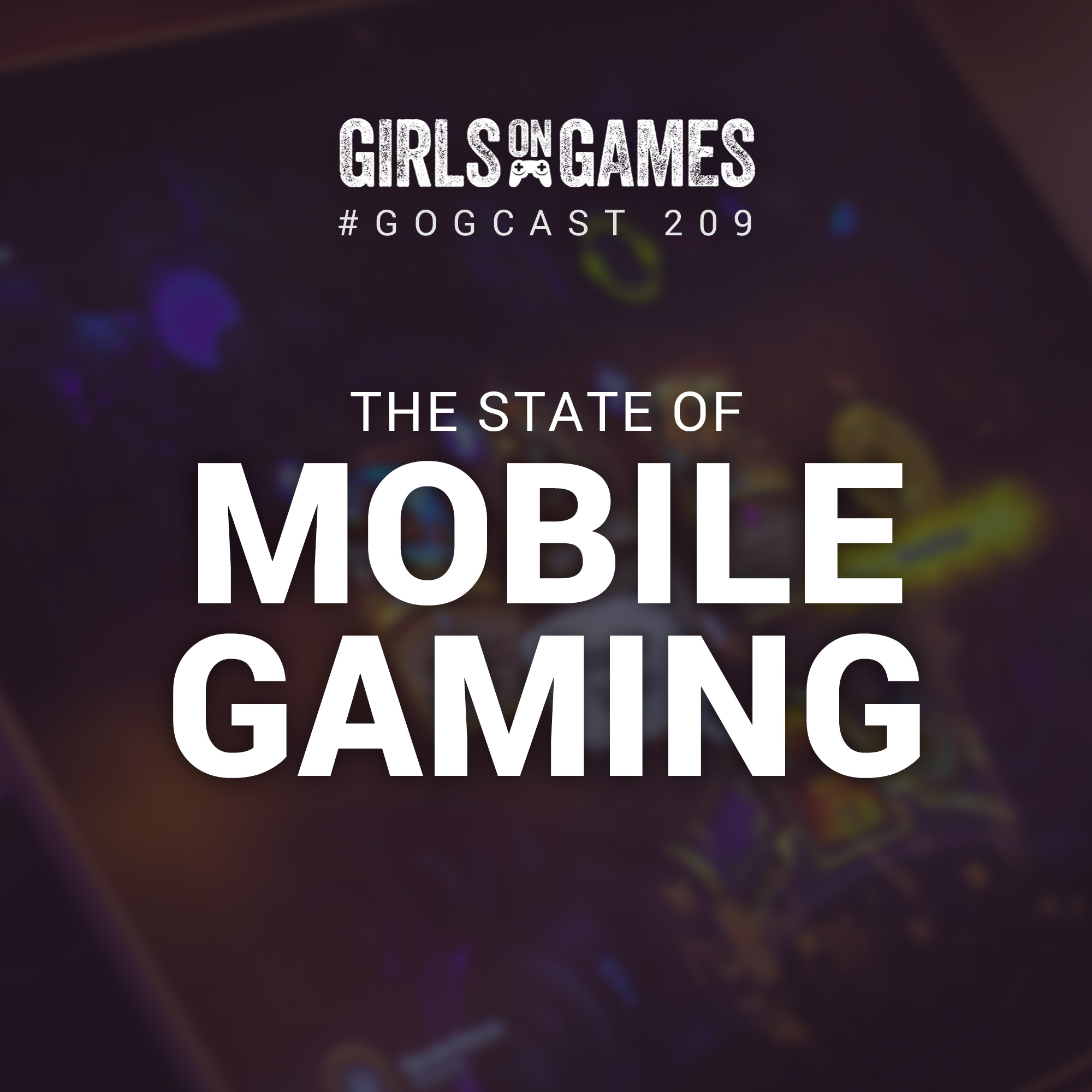 The State of Mobile Gaming - GoGCast 209