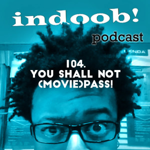 104. you shall not (movie)pass!