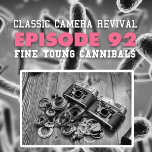 Classic Camera Revival - Episode 92 - Fine Young Cannibals