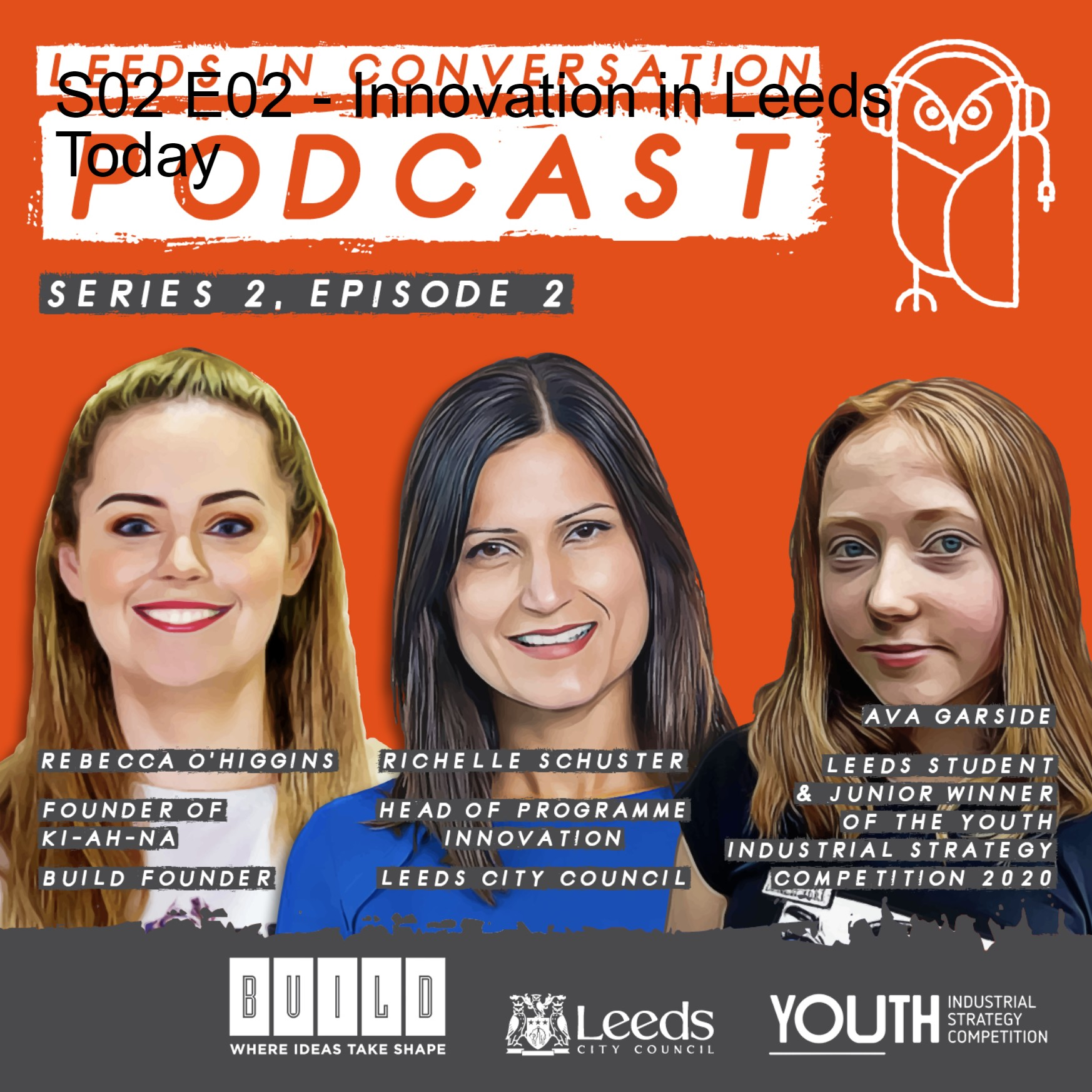 S02 E02 - Innovation in Leeds Today