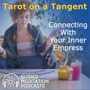Tarot on a Tangent: Connecting With Your Inner Empress