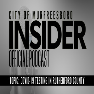Insider Podcast: COVID-19 Testing in Rutherford County