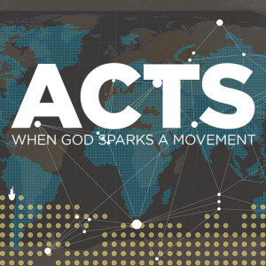 Acts: When God Sparks a Movement -  Boldness