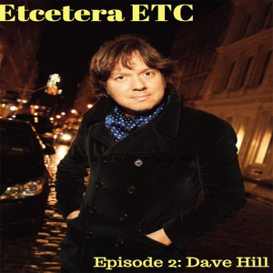 EPISODE TWO – Dave Hill