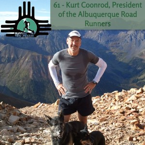 Episode 61 - Kurt Coonrod, President of the Albuquerque Road Runners