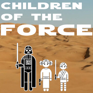 Children of the Force #112 - Return of the Children of the Force