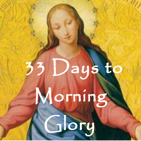 Living Witnesses: 33 Days to Morning Glory Day CONSECRATION DAY
