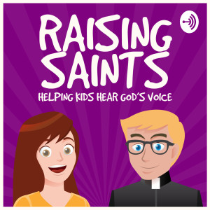 Raising Saints - Season 2: 0010 Interview with a Mom of a Religious Sister