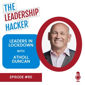Leaders in Lockdown with Atholl Duncan