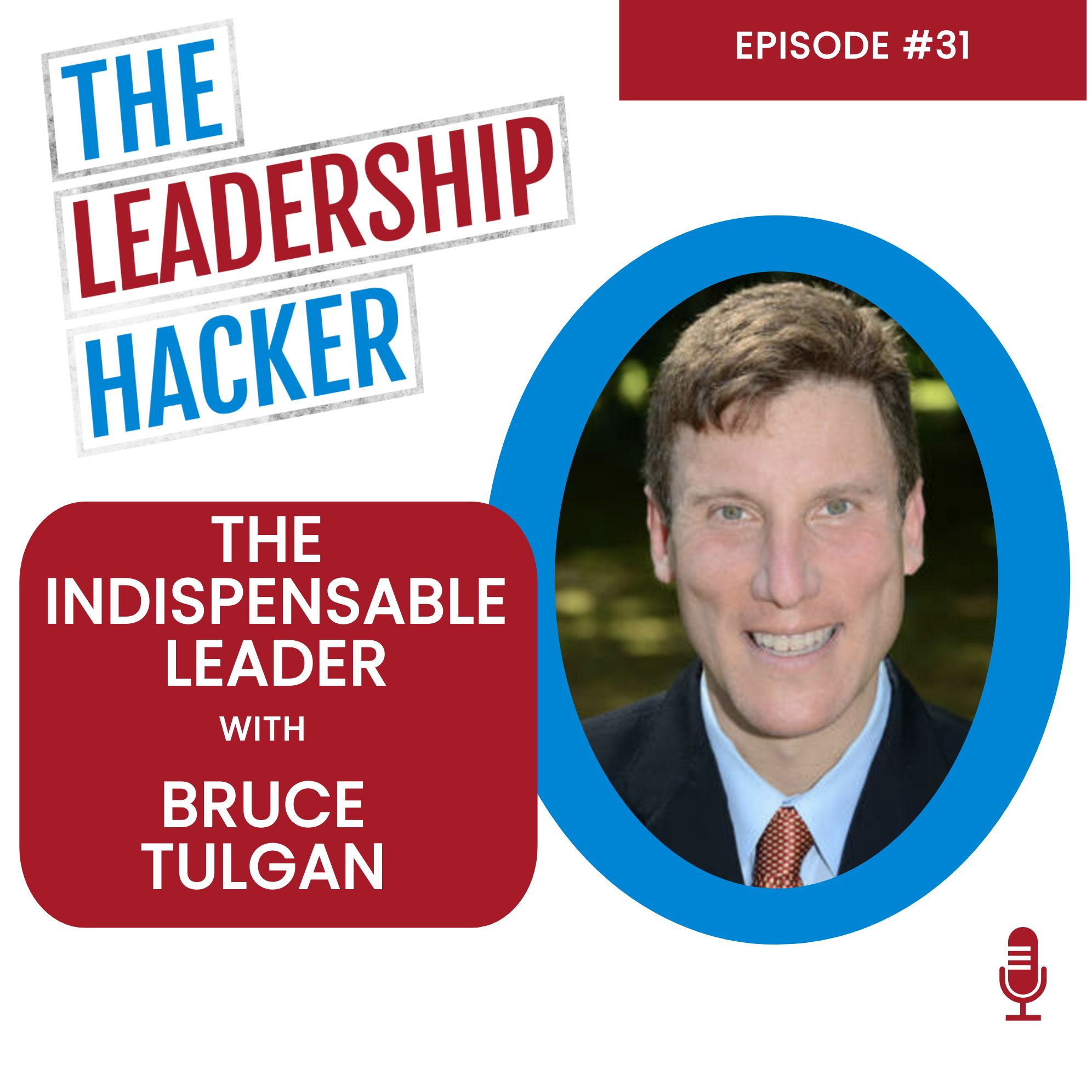 The Indispensable Leader with Bruce Tulgan