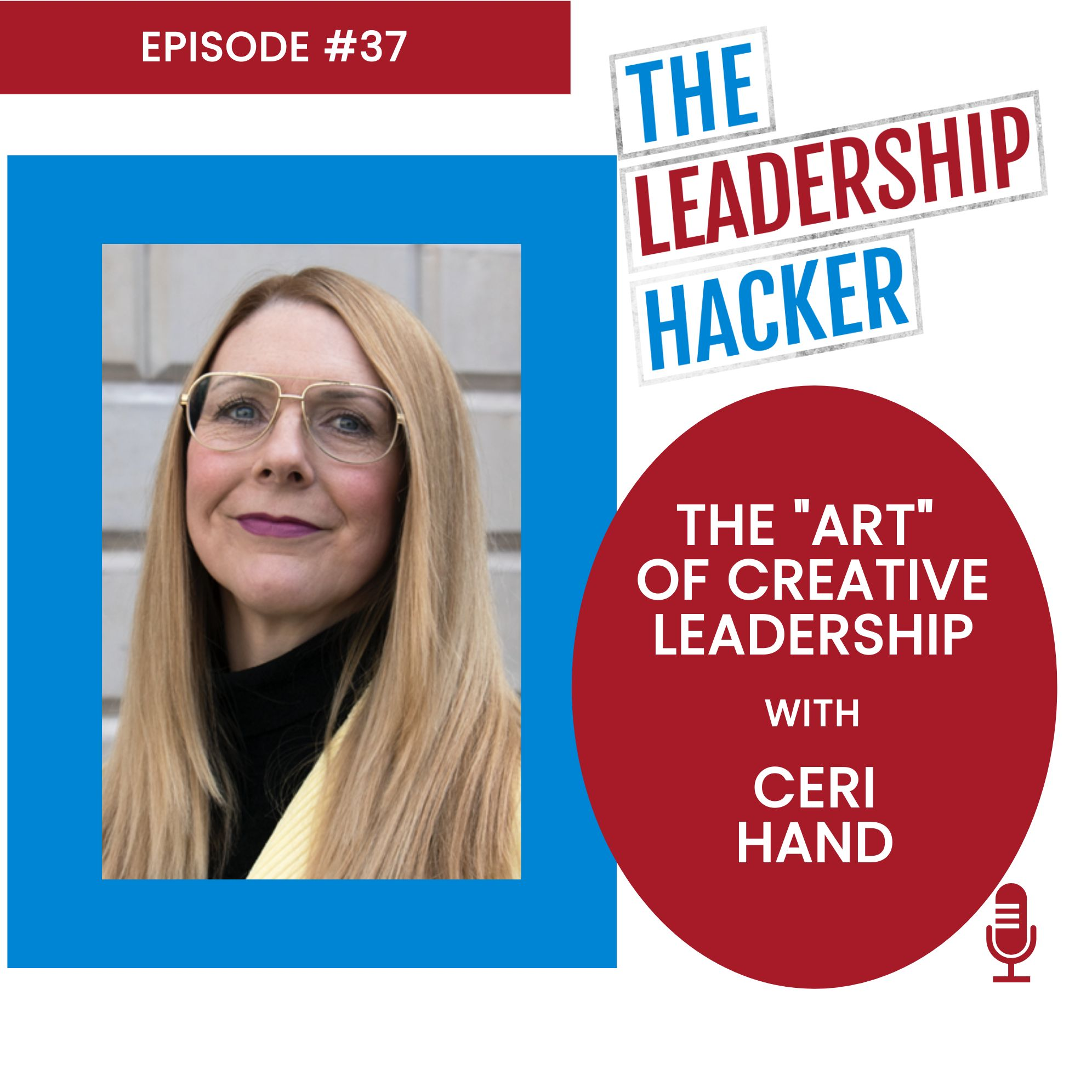 The Art of Creative Leadership with Ceri Hand