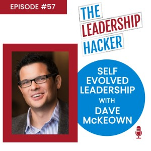 Self Evolved Leadership with Dave McKeown