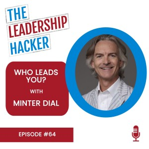 Who Leads You? with Minter Dial
