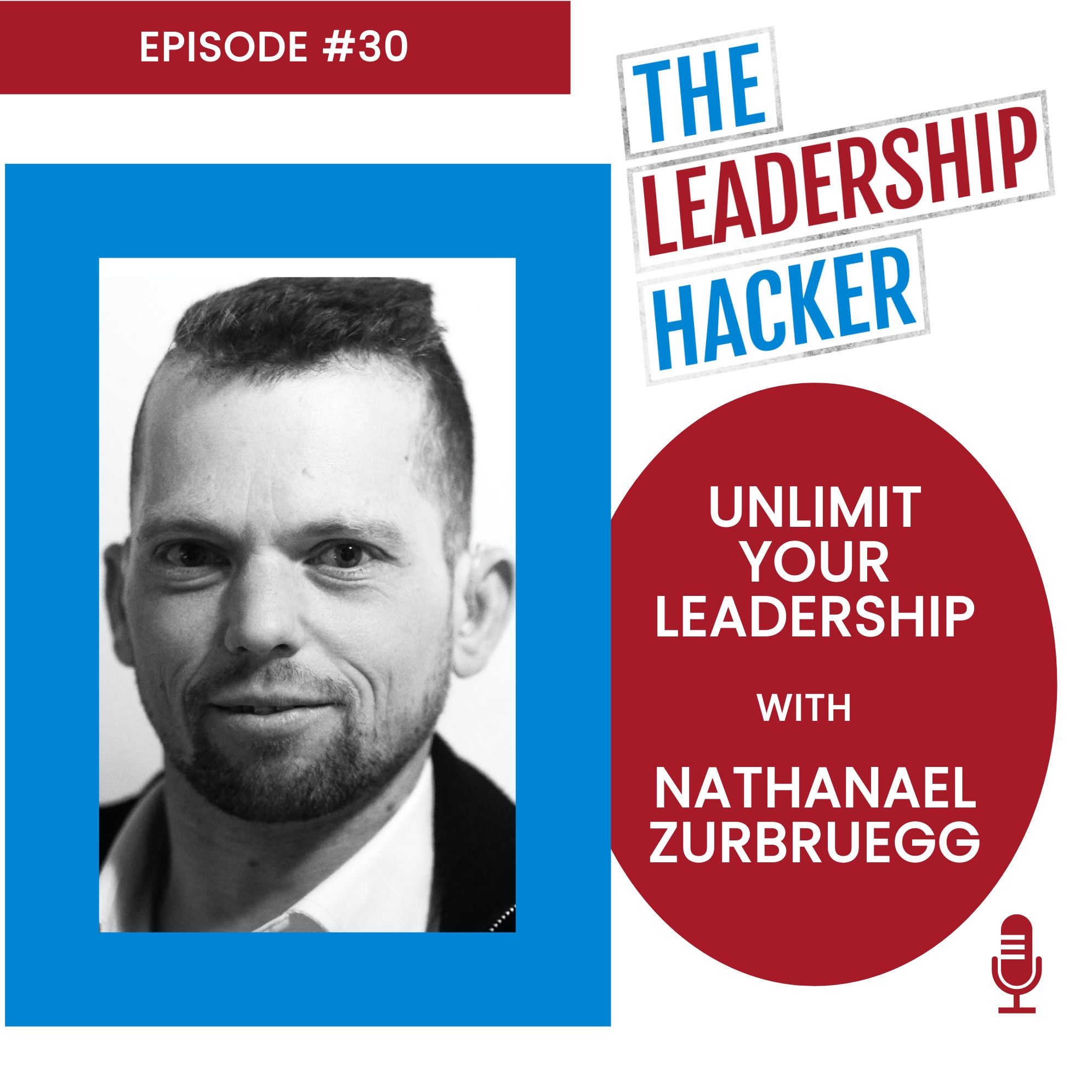 Unlimit Your Leadership with Nathanael Zurbruegg