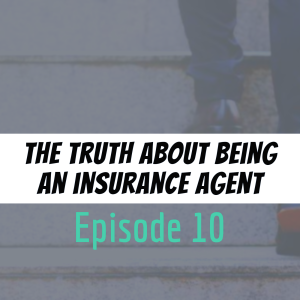 The Truth about being an Insurance Agent