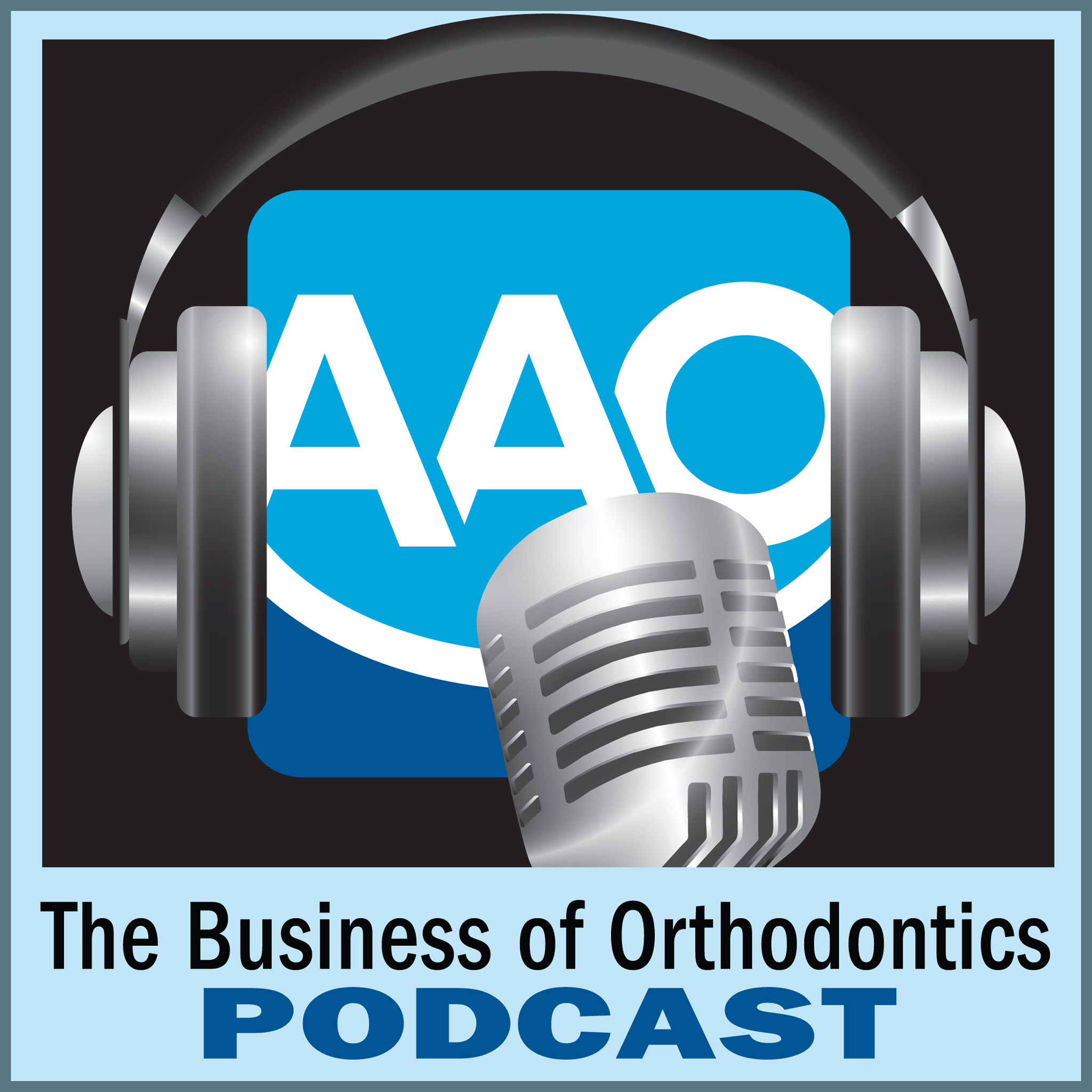 The Business of Orthodontics Podcast - Episode 08