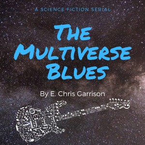 Ch 15. - The Multiverse Blues - Me and the Devil Blues