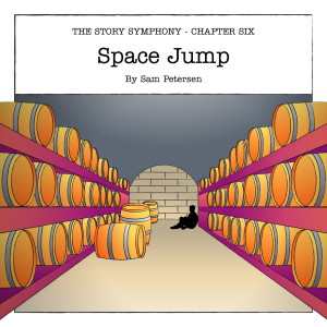 Chapter Six: Space Jump, by Sam Petersen