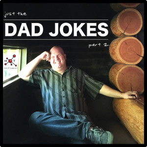 The Return of the Dad Jokes