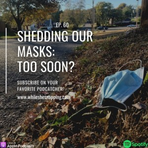 Shedding Our Masks: Too Soon?