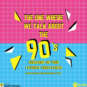The One Where We Talk About The 90's