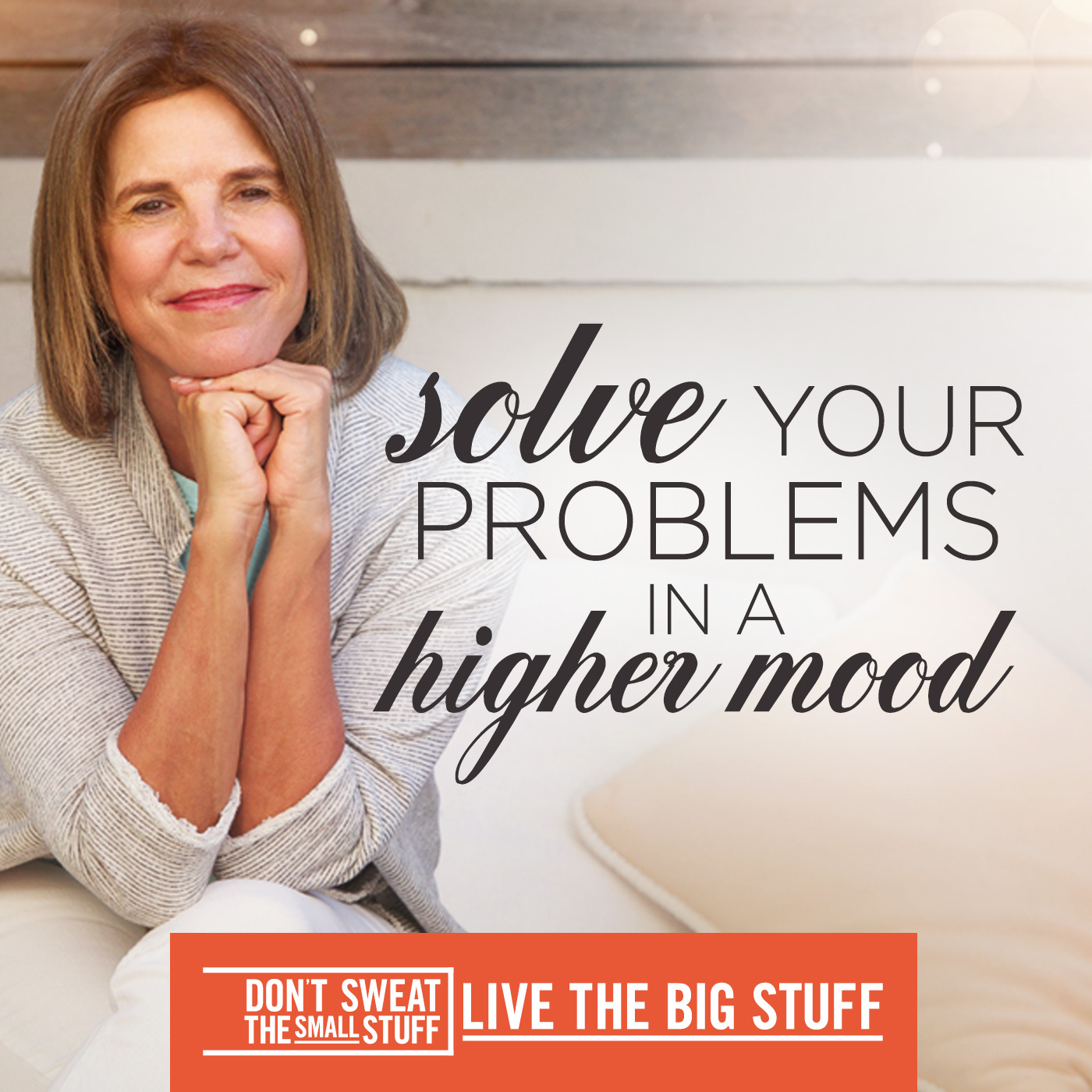 Solve Your Problems in a Higher Mood
