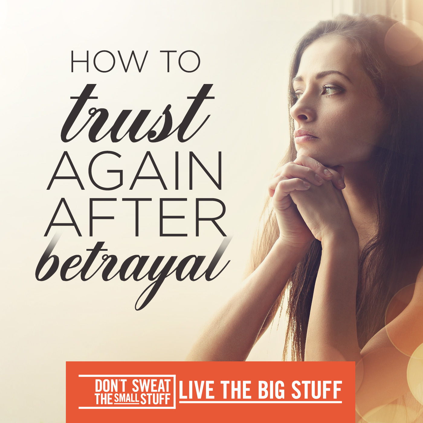 How to trust again after betrayal