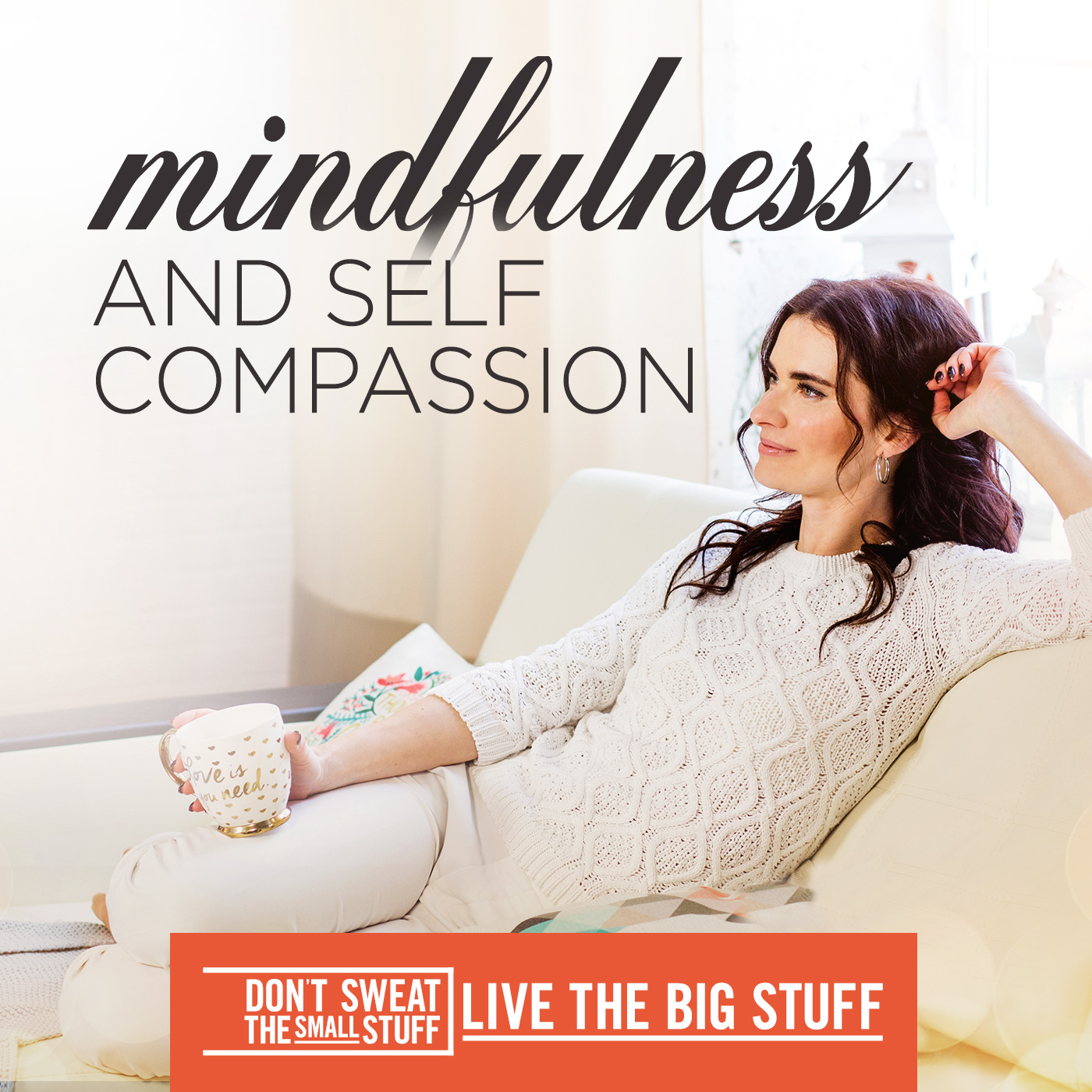 Mindfulness and Self Compassion