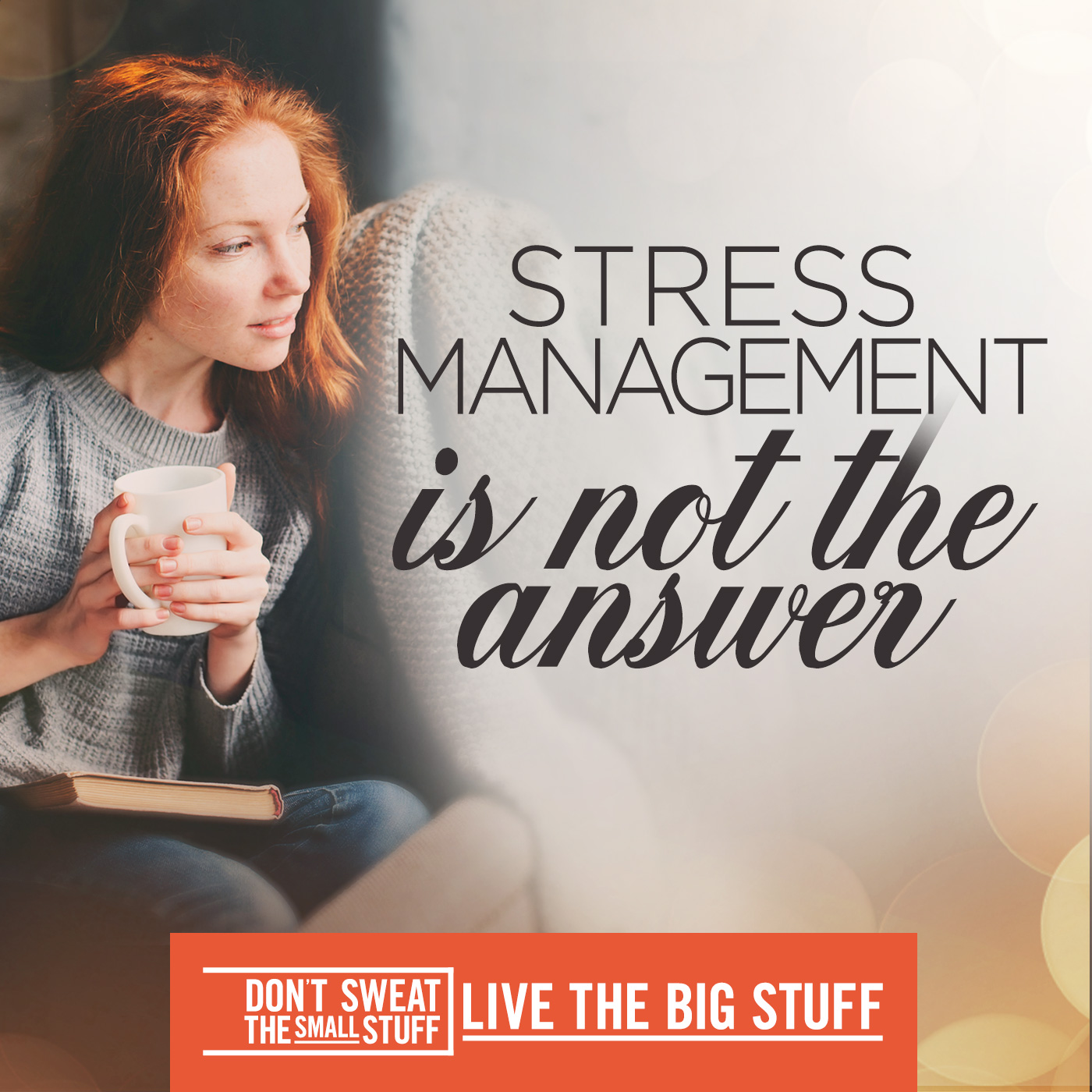 Stress Management is Not the Answer