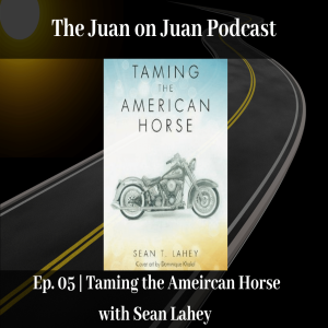 #05 | Taming the American Horse with Sean Lahey