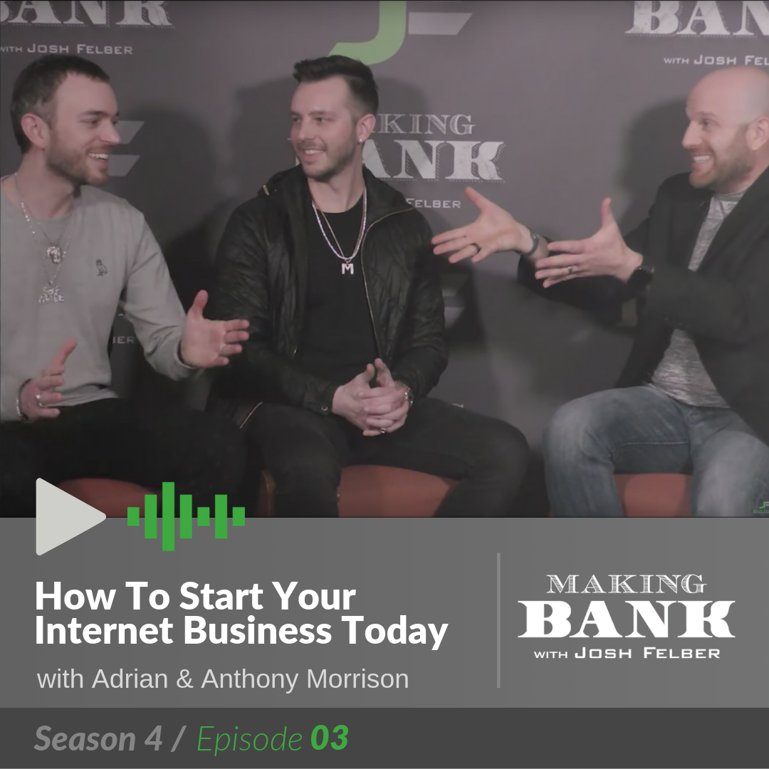How To Start Your Internet Business Today with Guests Adrian and Anthony Morrison: MakingBank S4E3