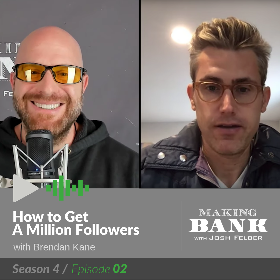 How to Get A Million Followers with Guest Brendan Kane: MakingBank S4E2