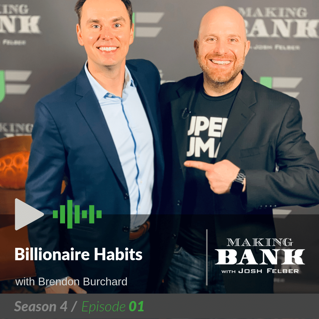 Billionaire Habits with Guest Brendon Burchard: MakingBank S4E1